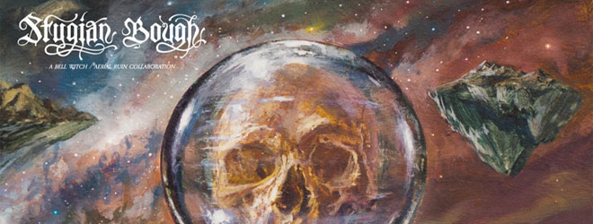 bell witch slide - Bell Witch and Aerial Ruin - Stygian Bough Volume I (Album Review)